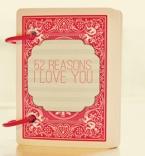 Идея за подарък - 52 причини поради, които те обичам